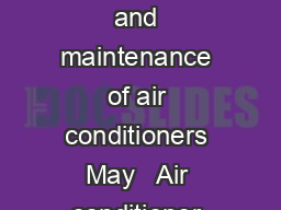 Air conditioner guide    Air conditioner guide A guide to assist with the design installation and maintenance of air conditioners May   Air conditioner guide    Growth Management Queensland The state PowerPoint PPT Presentation