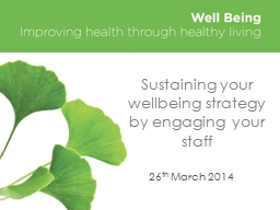 Sustaining your wellbeing strategy by engaging your staff PowerPoint PPT Presentation