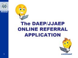 The DAEP/JJAEP ONLINE REFERRAL APPLICATION PowerPoint PPT Presentation