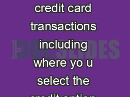 Please note a  credit card surcharge will apply to all credit card transactions including where yo u select the credit option when paying by debit card