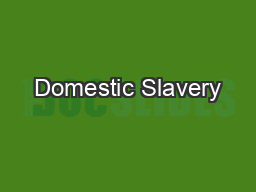 Domestic Slavery PowerPoint PPT Presentation