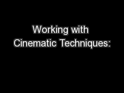 Working with Cinematic Techniques: