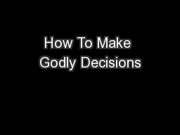 How To Make Godly Decisions PowerPoint PPT Presentation