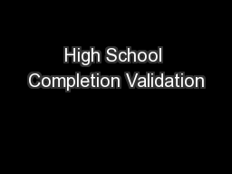 High School Completion Validation