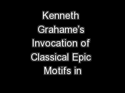 Kenneth Grahame's Invocation of Classical Epic Motifs in