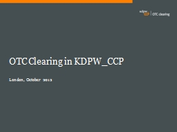 OTC Clearing in KDPW_CCP PowerPoint PPT Presentation