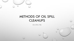 Methods of Oil Spill Cleanups PowerPoint PPT Presentation