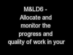 M&LD6 - Allocate and monitor the progress and quality of work in your