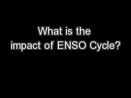 What is the impact of ENSO Cycle?