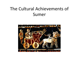 The Cultural Achievements of Sumer