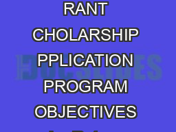 Rotary Scholarship Application  OTARY ISTRICT  LOBAL ND ISTRICT RANT CHOLARSHIP PPLICATION PROGRAM OBJECTIVES he Rotary Scholarships prog ram supports the mission of The Rotary Foundation of Rotary