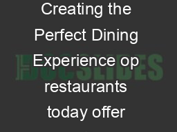 SORAA PROFESSIONAL APPLICATIONS Lights Food Ambiance Creating the Perfect Dining Experience op restaurants today offer more than a delicious meal they provide a complete dining experience