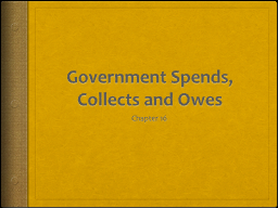 Government Spends, Collects and Owes