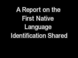 A Report on the First Native Language Identification Shared