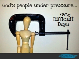 …Face Difficult Days