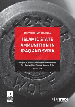 ISLAMIC STATE AMMUNITION IN IRAQ AND SYRIA DISPATCH FROM THE FIELD Analysis of smallcalibre ammunition recovered from Islamic State forces in Iraq and Syria October   Conflict Armament Research Analy