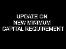 UPDATE ON NEW MINIMUM CAPITAL REQUIREMENT