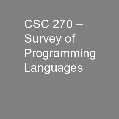 CSC 270 – Survey of Programming Languages