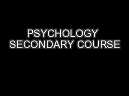 PSYCHOLOGY SECONDARY COURSE