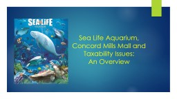 Sea Life Aquarium, Concord Mills Mall and Taxability Issues