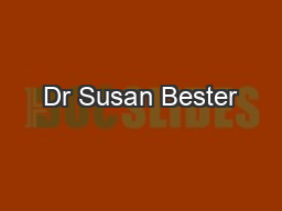 Dr Susan Bester PowerPoint PPT Presentation