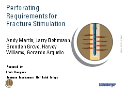 Perforating Requirements for Fracture Stimulation
