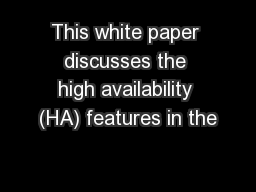 This white paper discusses the high availability (HA) features in the