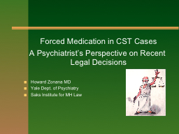 Forced Medication in CST Cases