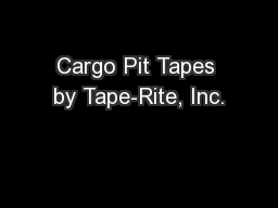 Cargo Pit Tapes by Tape-Rite, Inc.
