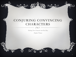 Conjuring Convincing Characters PowerPoint PPT Presentation