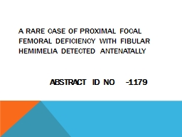 A rare case of proximal focal femoral deficiency with fibul