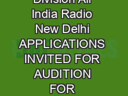 Prasar Bharati Indias Public Service Broadcaster External Services Division All India Radio New Delhi APPLICATIONS INVITED FOR AUDITION FOR ENGAGEMENT OF CASUAL ANNOUNCERS ENGLISH The General Oversea