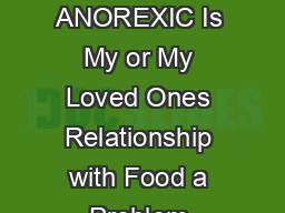 Harvard University ALMOST ANOREXIC Is My or My Loved Ones Relationship with Food a Problem Jennifer J