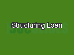 Structuring Loan