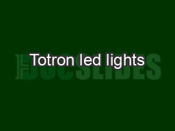 Totron led lights PowerPoint PPT Presentation