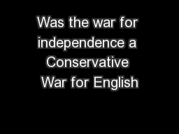 Was the war for independence a Conservative War for English