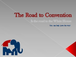 The Road to Convention