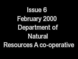 Issue 6  February 2000  Department of Natural Resources A co-operative