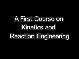 A First Course on Kinetics and Reaction Engineering PowerPoint PPT Presentation