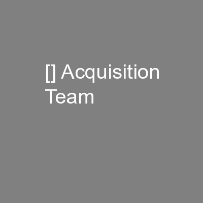 [] Acquisition Team PowerPoint PPT Presentation