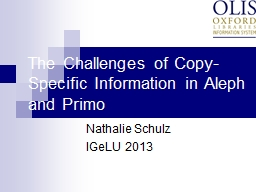The Challenges of Copy-Specific Information in Aleph and Pr