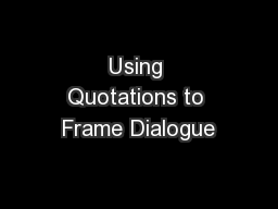 Using Quotations to Frame Dialogue PowerPoint PPT Presentation