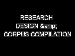 RESEARCH DESIGN & CORPUS COMPILATION