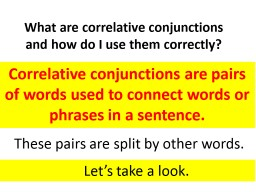 What are correlative conjunctions and how do I use them cor