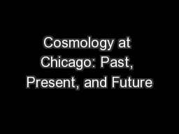Cosmology at Chicago: Past, Present, and Future