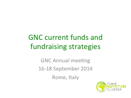 GNC current funds and fundraising strategies PowerPoint PPT Presentation