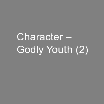 Character – Godly Youth (2)