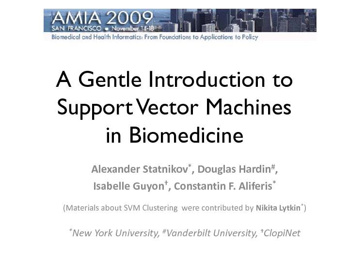 A Gentle Introduction to Support Vector Machinesin BiomedicineAlexande