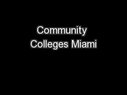 Community Colleges Miami PowerPoint PPT Presentation
