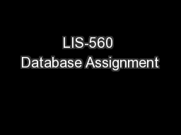 LIS-560 Database Assignment PowerPoint PPT Presentation